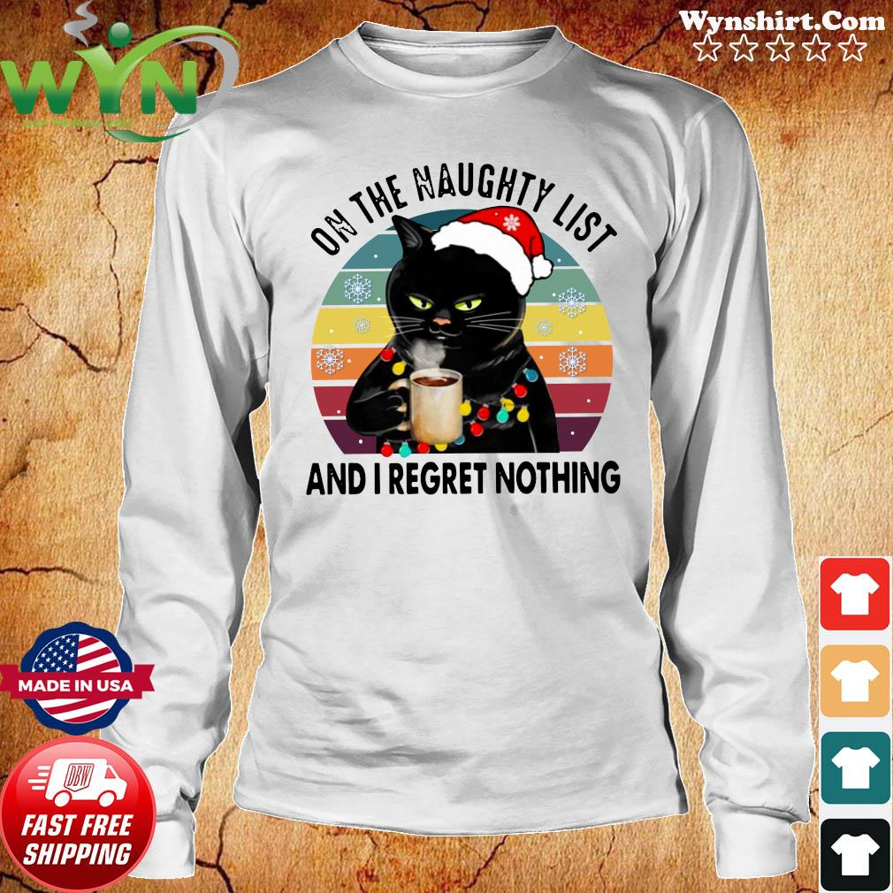 Santa Black Cat Drink Coffee On The Naughty List And I Regret Nothing Vintage T-Shirt Long Sweater