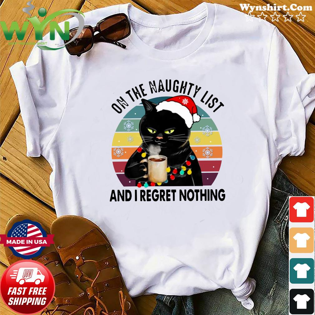 Santa Black Cat Drink Coffee On The Naughty List And I Regret Nothing Vintage T-Shirt Shirt