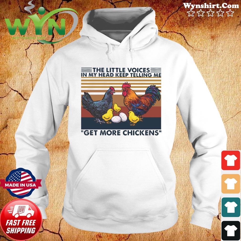 The Little Voices In My Head Keep Telling Me Get More Chickens Crew Neck Vintage Shirt Hoodie