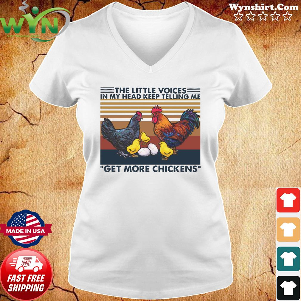 The Little Voices In My Head Keep Telling Me Get More Chickens Crew Neck Vintage Shirt Ladies tee