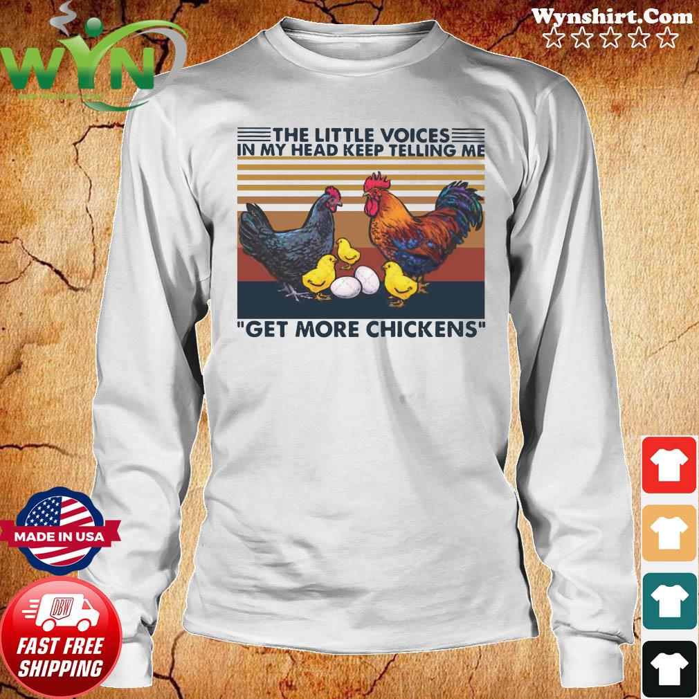 The Little Voices In My Head Keep Telling Me Get More Chickens Crew Neck Vintage Shirt Long Sweater